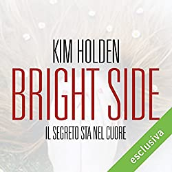 Bright Side. Il segreto sta nel cuore (Bright side 1)