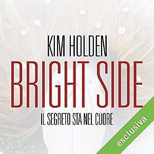 Bright Side. Il segreto sta nel cuore (Bright side 1) Audiobook