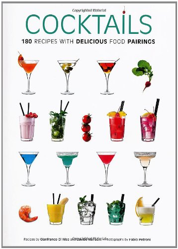 Cocktails: 180 Recipes with Delicious Food Pairings