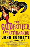img - for The Godfather of Kathmandu by Burdett, John [Vintage,2011] (Paperback) Reprint Edition book / textbook / text book