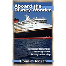 Disney Cruise : Aboard The Disney Wonder - A detailed look inside this magnificent Disney cruise ship