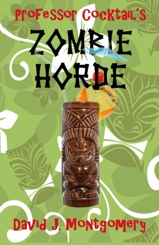 Professor Cocktail's Zombie Horde: Recipes for the World's Most Lethal Drink (Black Rum Drinks)