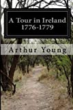 A Tour in Ireland 1776-1779, Arthur Young, 1499706847