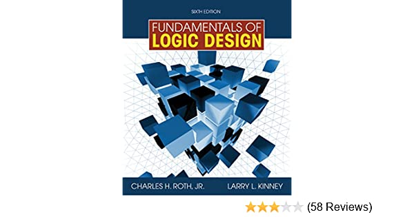 Fundamentals of logic design book only jr charles h roth larry fundamentals of logic design book only jr charles h roth larry l kinney 9780495668046 amazon books fandeluxe Image collections