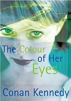 The Colour of Her Eyes by [Kennedy, Conan]