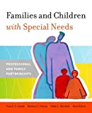 img - for Families and Children with Special Needs: Professional and Family Partnerships by Smith, Tom E., Gartin, Barbara L., Murdick, Nikki L., Hilton (2005) Paperback book / textbook / text book