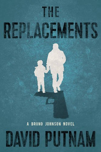 The Replacements (A Bruno Johnson Thriller) Johnson Replacement
