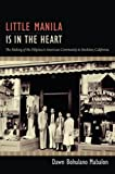 america is heart - Little Manila Is in the Heart: The Making of the Filipina/o American Community in Stockton, California