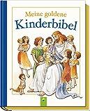 Meine goldene Kinderbibel: Mit Goldschnitt