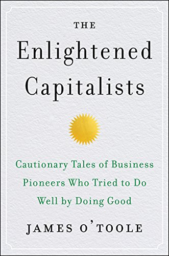 Image of The Enlightened Capitalists: Cautionary Tales of Business Pioneers Who Tried to Do Well by Doing Good