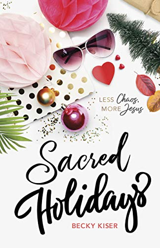 Sacred Holidays: Less Chaos, More Jesus