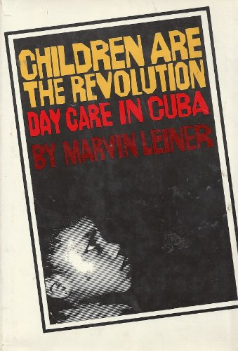Children Are the Revolution : Day Care in Cuba