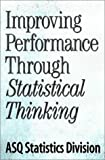 img - for Improving Performance Through Statistical Thinking by The Asq Statistics Division (2000-02-01) book / textbook / text book