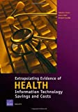 Extrapolating Evidence of Health Information Technology Savings and Costs, Federico Girosi and Robin Meili, 0833038516