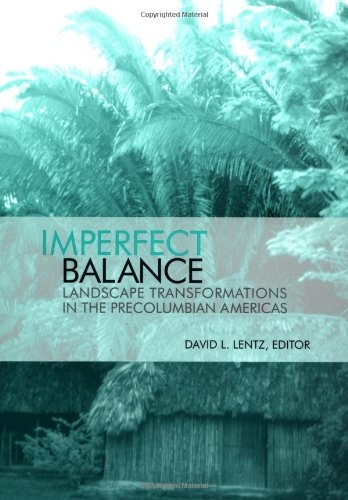 Imperfect Balance: Landscape Transformations in the Precolumbian Americas