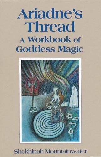 Ariadne's Thread: A Workbook of Goddess Magic from Brand: Crossing Press