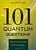 101 Quantum Questions, Kenneth William Ford, 0674050991