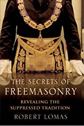 The Secrets of Freemasonry: Revealing the Suppressed Tradition
