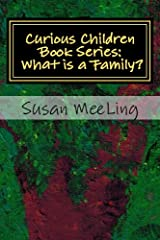 Curious Children Book Series: Volume One:  What is a Family? (Volume 1) Paperback