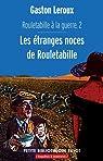 Rouletabille a la guerre 2 Les étranges noces de Rouletabille par Leroux