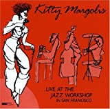 Live at the Jazz Workshop by KITTY MARGOLIS