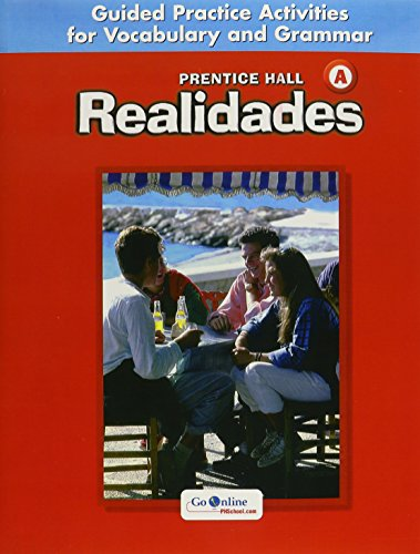 Prentice Hall Realidades: Guided Practice Activities for Vocabulary and Grammar
