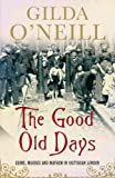 The Good Old Days: Crime, Murder and Mayhem in Victorian London