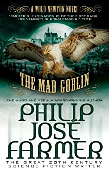The Mad Goblin (Secrets of the Nine #3 - Wold Newton Parallel Universe) by [Farmer, Philip Jose]