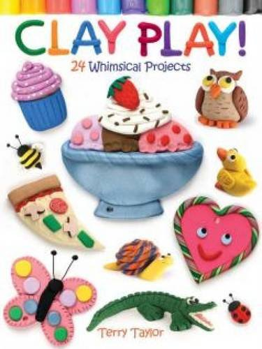 Clay Play! 24 Whimsical Projects (Child Modeling compare prices)