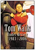Waits, Tom - Under Review: 1983-2006