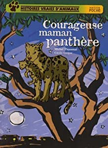 """Afficher """"Histoires vraies d'animaux Courageuse maman panthère"""""""