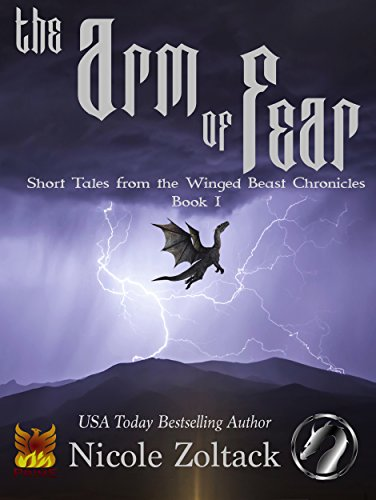 The Arm of Fear (Short Tales from the Winged Beast Chronicles Book 1)