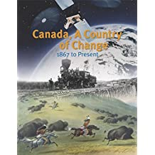 Canada, A Country of Change: 1867 to Present