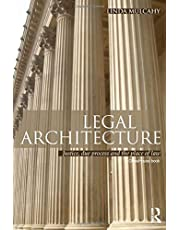 Legal Architecture: Justice, Due Process and the Place of Law