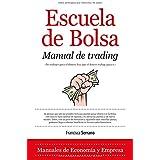 Escuela de bolsa Manual de trading / Stock Market School Trading Manual: Como ganar 2000 dólares al mes en dos...