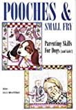 img - for Pooches & Small Fry: Parenting Skills for Dogs (And Kids!) book / textbook / text book