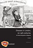 Disease in London, 1st - 19th Centuries : An Illustrated Guide to Diagnosis, Walker, Don, 1907586105
