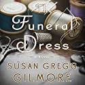 The Funeral Dress: A Novel Audiobook by Susan Gregg Gilmore Narrated by Tavia Gilbert