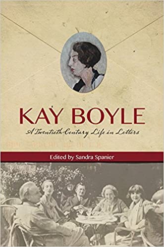 Download online Kay Boyle: A Twentieth-Century Life in Letters PDF, azw (Kindle)