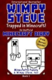 Minecraft Diary: Wimpy Steve Book 1: Trapped in Minecraft! (Unofficial Minecraft Diary): For kids who like Minecraft books for kids, Minecraft comics, ... Books for Kids, Minecraft Diary) (Volume 1)
