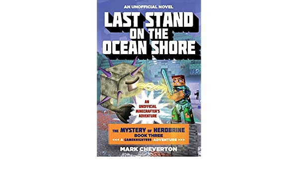 Last Stand on the Ocean Shore: The Mystery of Herobrine ...