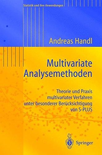 multivariate-analysemethoden-theorie-und-praxis-multivariater-verfahren-unter-besonderer-bercksichtigung-von-s-plus