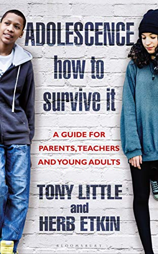 Adolescence: How to Survive It: A Guide for Parents, Teachers and Young Adults (English Edition)