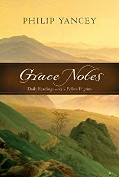 Grace Notes: Daily Readings with Philip Yancey by [Yancey, Philip]