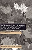 Lobbying, Pluralism and Democracy, Luigi Graziano, 0333920562