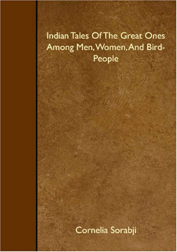 Indian Tales Of The Great Ones Among Men, Women, And Bird-People pdf