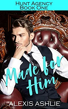 Made For Him (Hunt Agency Book 1)