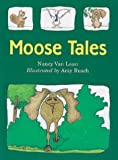 Moose Tales, Nancy Van Laan and Amy Rusch, 061811128X