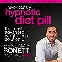 Revolutionary Hypnotic Diet Pill: The Most Advanced Weight-Loss Solution Speech by Benjamin P Bonetti Narrated by Benjamin P Bonetti