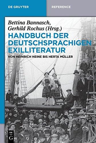 Handbuch der deutschsprachigen Exilliteratur: Von Heinrich Heine bis Herta Müller (De Gruyter Handbook)